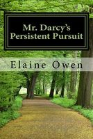 Mr. Darcy's Persistent Pursuit