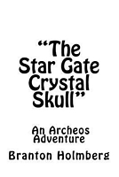 The Star Gate Crystal Skull