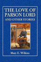 The Love of Parson Lord and Other Stories