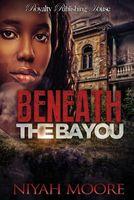 Beneath the Bayou