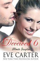 Deceived 6 - Ultimate Deception