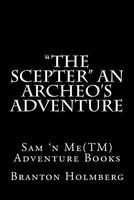 The Scepter an Archeo's Adventure