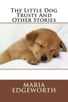 The Little Dog Trusty and Other Stories