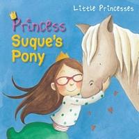 Princess Suque's Pony