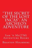 The Secret of the Lost Incas