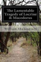 The Lamentable Tragedy of Locrine & Mucedorus