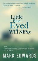 Little Blue Eyed Witness