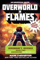 Overworld in Flames: Herobrine's Revenge Book Two