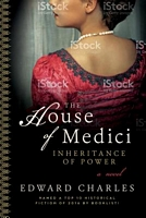 The House of Medici: Inheritance of Power