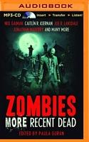 Zombies: More Recent Dead