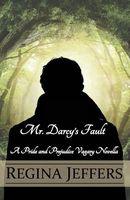 Mr. Darcy's Fault