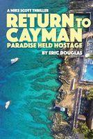 Return to Cayman: Paradise Held Hostage