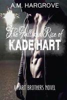 The Fall and Rise of Kade Hart