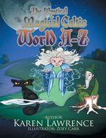 The Mystical Magical Celtic World A-Z