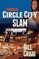 Chandler: Circle City Slam