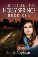 To Hide in Holly Springs-Book One