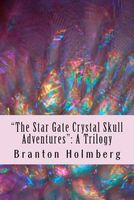 The Archeo's and the Star Gate Crystal Skull Adventures