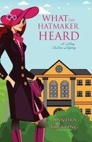 What the Hatmaker Heard