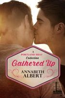 Gathered Up by Annabeth Albert