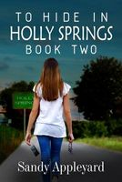 To Hide in Holly Springs-Book Two