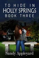 To Hide in Holly Springs-Book Three