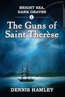 Bright Sea, Dark Graves. 1. the Guns of St Therese