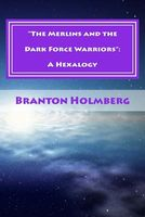 The Merlins and the Dark Force Warriors