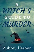 A Witch's Guide to Murder