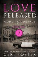 Love Renewed: Episode Seven