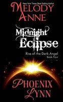 Midnight Eclipse / Phoenix Rising / Daybreak