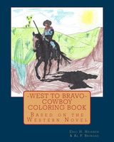 West to Bravo - Cowboy Coloring Book