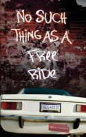 No Such Things as a Free Ride