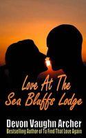 Love At The Sea Bluffs Lodge
