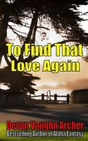 To Find That Love Again