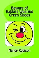 Beware of Rabbits Wearing Green Shoes
