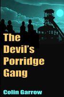 The Devil's Porridge Gang