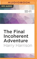 The Final Incoherent Adventure!