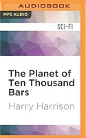 On the Planet of Ten Thousand Bars