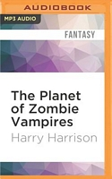 On the Planet of Zombie Vampires