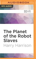 The Planet of the Robot Slaves