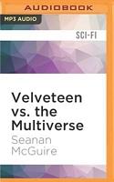 Velveteen vs. The Multiverse