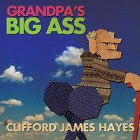 Grandpa's Big Ass