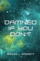 Damned If You Don't