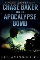 Chase Baker and the Apocalypse Bomb