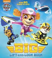 Paw Patrol Big Lift-And-Look Board Book