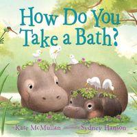 How Do You Take a Bath?