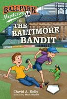 The Baltimore Bandit by David A. Kelly
