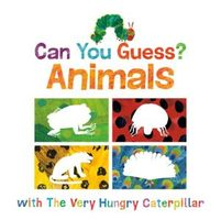 Can You Guess? With The Very Hungry Caterpillar: Animals