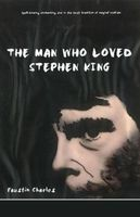 The Man Who Loved Stephen King