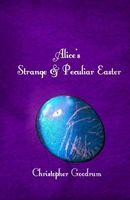 Alice's Strange & Peculiar Easter